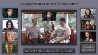 Is Everyone in Game of Thrones Dumb?