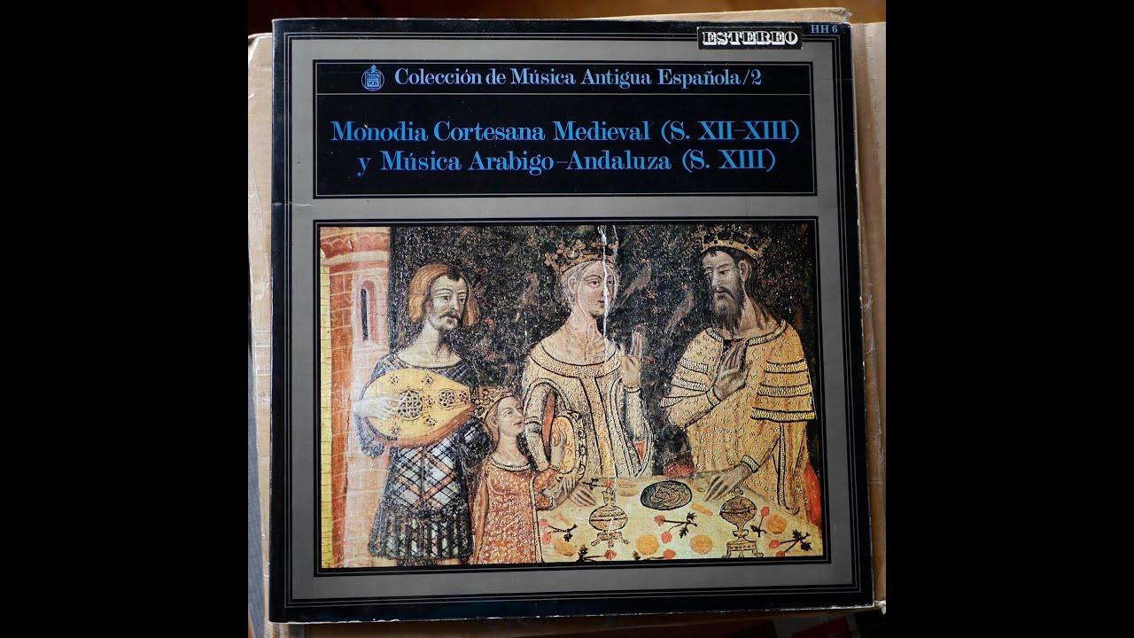Coleccion De Musica Antigqua Espanola Monodia Cortesana Medieval Y Musica Arabigo Andaluza Youtube