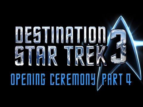Destination Star Trek 3 - Opening Ceremony Part 4 // [SPK] Projects