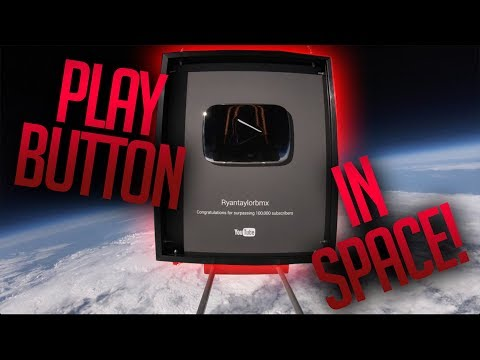 SENDING YOUTUBE PLAY BUTTON TO SPACE!