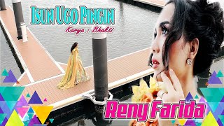 RENY FARIDA OFFICIAL Terbaru 2020 | ISUN UGO PINGIN | Official Music Video