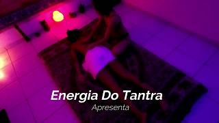 Energia do Tantra - Espaço de Massagens - Video de Massagem Tântrica - Massagem Sensual