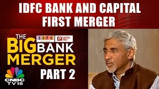 IDFC Bank And Capital First Merger || THE BIG BANK MERGER (SEG 2) || CNBC TV18