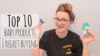 Top 10 Baby Products I Regret Buying | Navigating Nicole | 2018