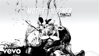 Mother Mother - Family (Audio)