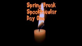 "Spring Break Spooktacular Day One- ""Pitch Black Ritual"""