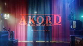 AKORD – Strada Zilelor Senine I Official Video