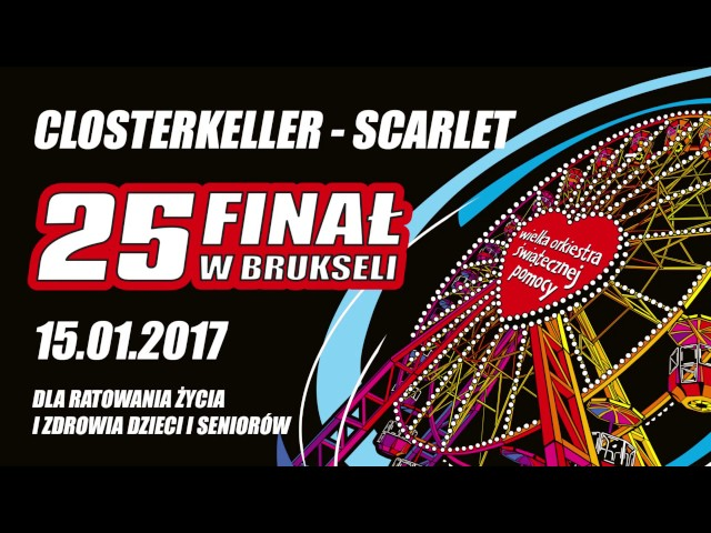 25 Finał WOŚP Bruksela :: Closterkeller - Scarlet