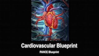 Cardiovascular Blueprint PANCE/PANRE Review Questions Preview