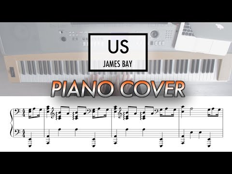 Us - James Bay | Piano Cover (with Sheet Music)