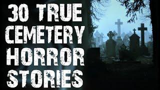 30 TRUE Disturbing Cemetery Horror Stories | Mega Compilation | (Scary Stories)