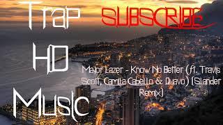 Major Lazer - Know No Better (ft. Travis Scott, Camila Cabello & Quavo) [Slander Remix]