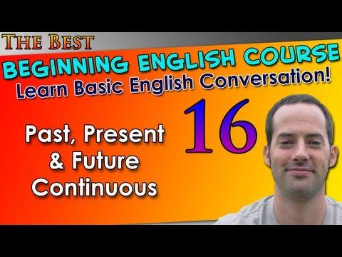 016 - Past, Present & Future Continuous - Beginning English Lesson - Basic English Grammar