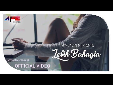 Yonggi Mikama - Lebih Bahagia (Official Music Video)