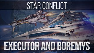 Star Conflict: [ENG] Executor and Boremys