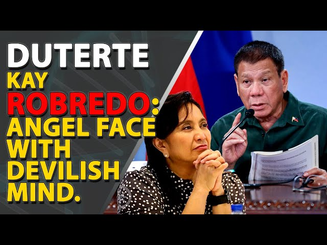 Pang. Duterte kay VP Leni Robredo: Angel face with devilish mind.