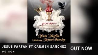 Jesus Farfan ft Carmen Sanchez - Poison ( Radio Edit )