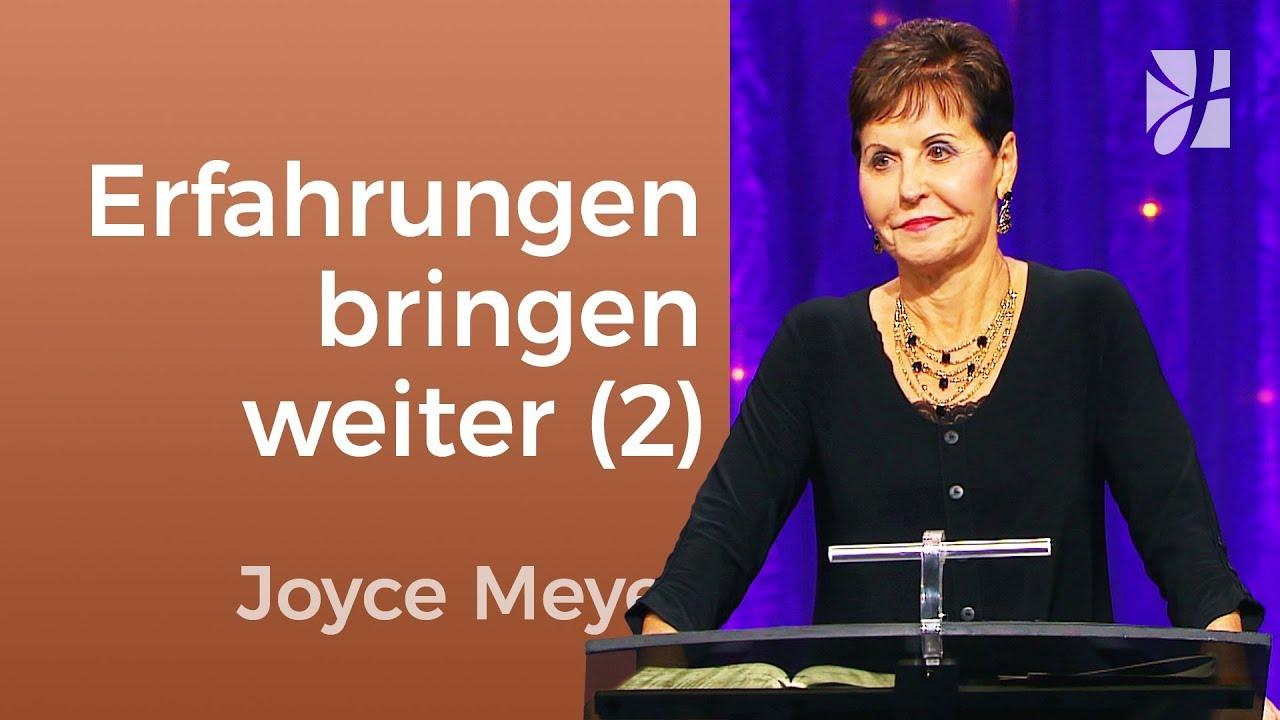 Deine Erfahrungen bringen dich weiter (2) – Joyce Meyer – Persönlichkeit stärken