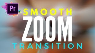 Smooth Zoom Transition Adobe Premiere Pro CC Tutorial With PRESETS - How to 2017