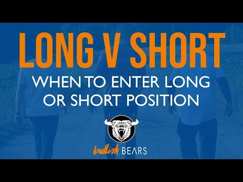 Long and Short Positions and When to Implement Each Trading Strategy
