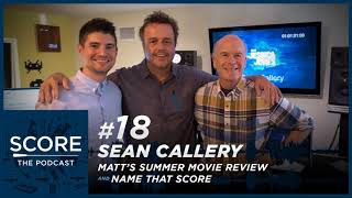 #18 | Sean Callery, Summer Movie Review & Name That Score