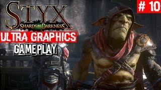 STYX: Shards of Darkness Gameplay Walkthrough Part 10 | Ultra Graphics GTX 1060 HOF | Pitch Black