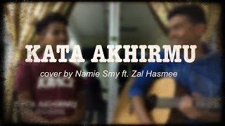 Gambar cover KATA AKHIRMU - Ariff Bahran (cover by Namie Smy ft. Zal Hasmee)
