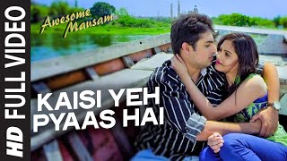 Kaisi Yeh Pyaas Hai Full Video Song | Awesome Mausam |  K.K., PRIYA BHATTACHARYA | T-Series