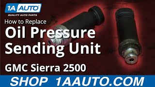 How To Install Replace Oil Pressure Switch Sending Unit 1999-02 Chevy Silverado GMC Sierra