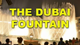 Dubai, U.A.E. | The Biggest Fountain