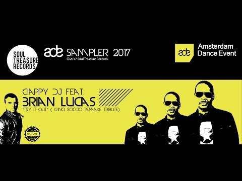 Ciappy DJ feat. Brian Lucas • Try it out (Gino Soccio Tribute remake)(from ADE Sampler 2017)