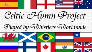CELTIC HYMN PROJECT  played by Whistlers Worldwide  Tin Whistle Orchestra