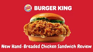 Burger King New HandBreaded Chicken Sandwich Review  Can They Compete With ChickfilA,  Popeyes?