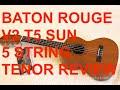Got A Ukulele Reviews - Baton Rouge V2 T5 Tenor