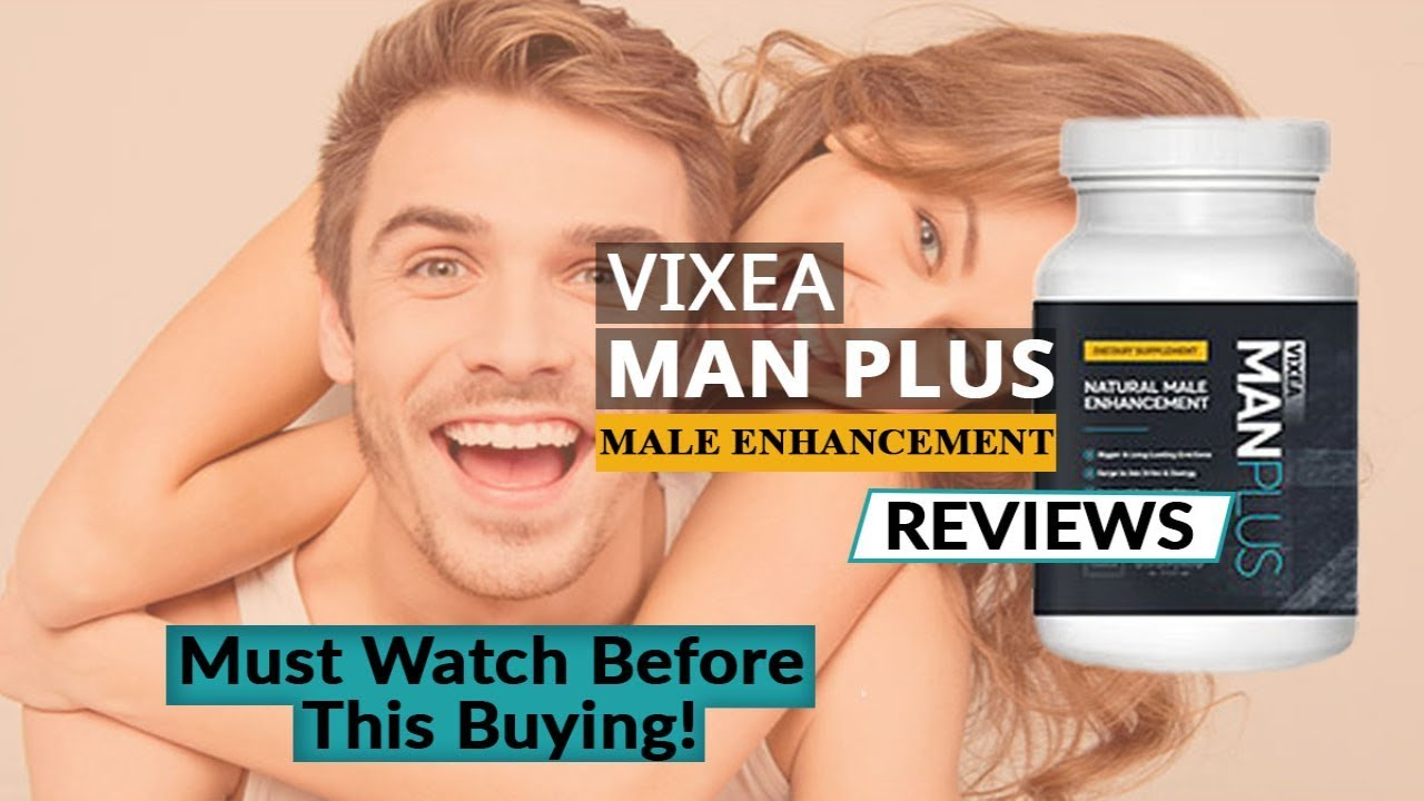 Vixea ManPlus Male Enhancement Reviews | Must Watch This Before Buying