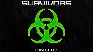 NoiseTacticz - Survivors (Original Mix)