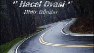 Anlamli Türkü '' Hacel Ovasi ''  - H. Dündar