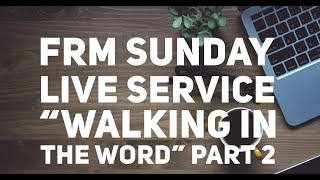 "LIVE SERVICE ""WALKING IN THE WORD "" Part 2"