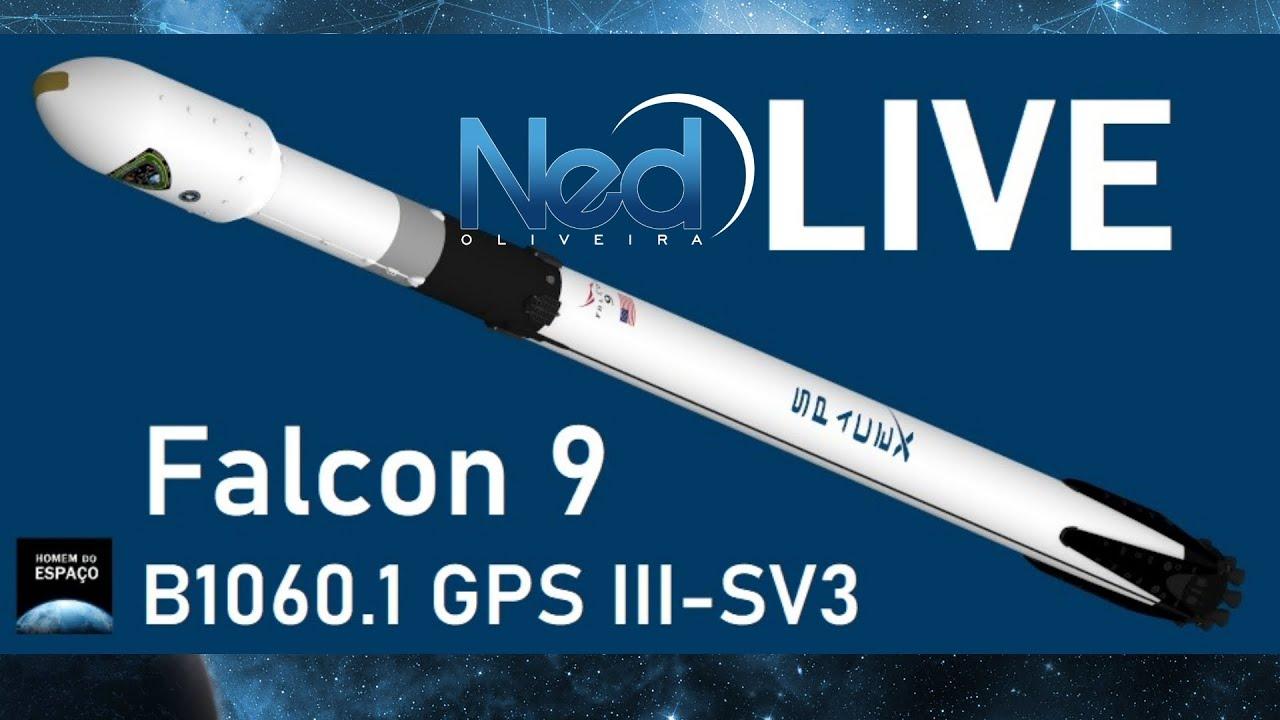 LANÇAMENTO DO FALCON 9 COM GPS III SV3 / AO VIVO
