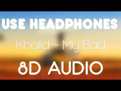 Khalid - My Bad (8D AUDIO)