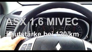 Testvideo // Mitsubishi ASX // 1.6 MIVEC (Benziner) bei 120 km /h ( Musiklautstärke 20)
