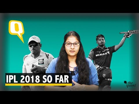 IPL 2018: The Biggest Winners And Losers So Far | The Quint