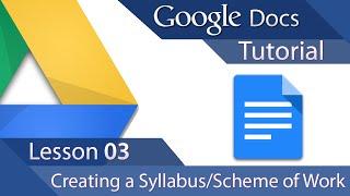 Google Docs - Tutorial 03 - Advanced Layout - Creating a Syllabus or Scheme of Work
