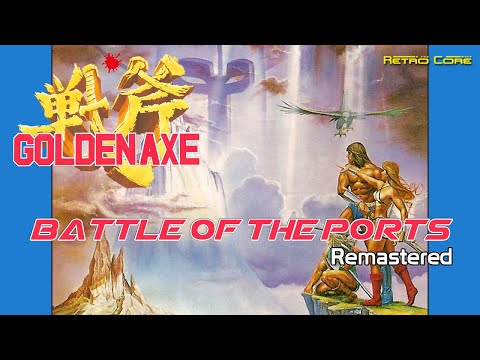 Battle Of The Ports - Golden Axe Remastered (ゴールデンアックス) Show #325 - 60fps