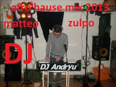 dj matteo zulpo mix la piu bella musica afro 2013 PARTE 2