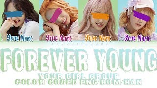 """Your girl group """"forever young'' (color coded lyrics han/rom/eng) original blackpink"""