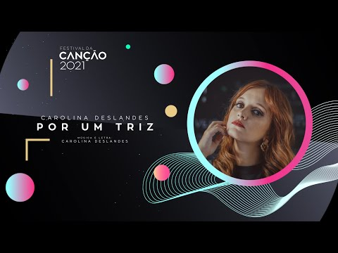 Carolina Deslandes - Por um Triz (Lyric Video) | Festival da Canção 2021