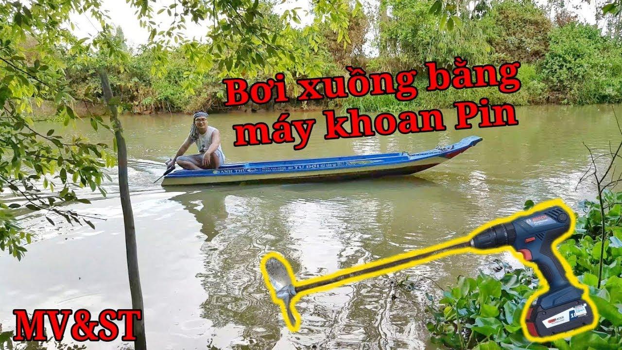 Chèo thuyền bằng máy Khoan Pin Bosch