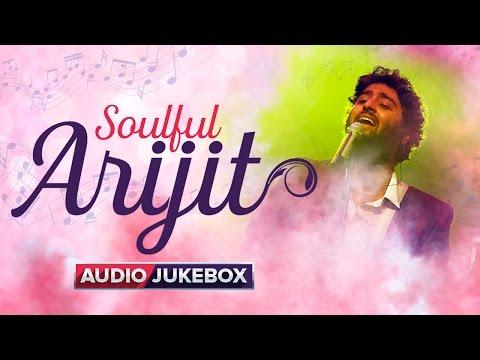 Soulful Arijit | Audio Jukebox