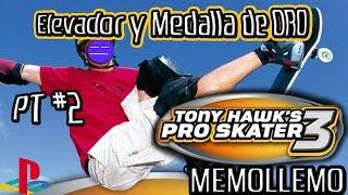 Tony Hawk´s Pro Skater 3 Pt 2 |Elevador y Medalla de ORO|